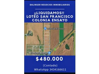 OPORTUNIDAD LOTEO SAN FRANCISO-COLONIA ENSAYO